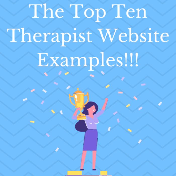 The Top Ten Therapist Website Examples!