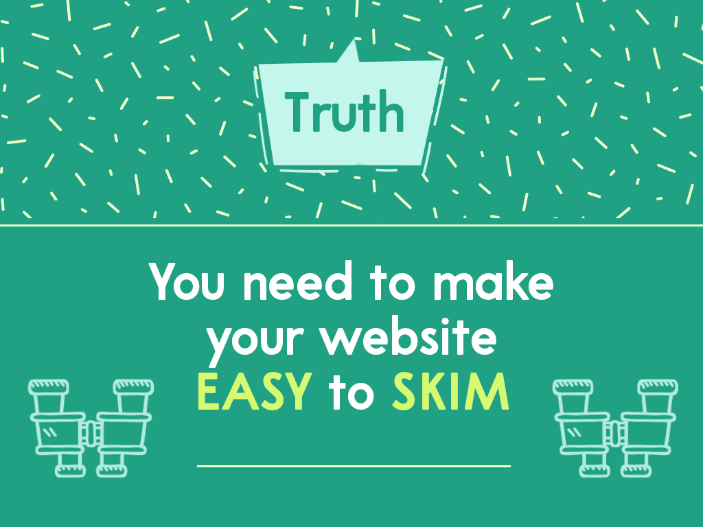 truth you need to make your website easy to skim
