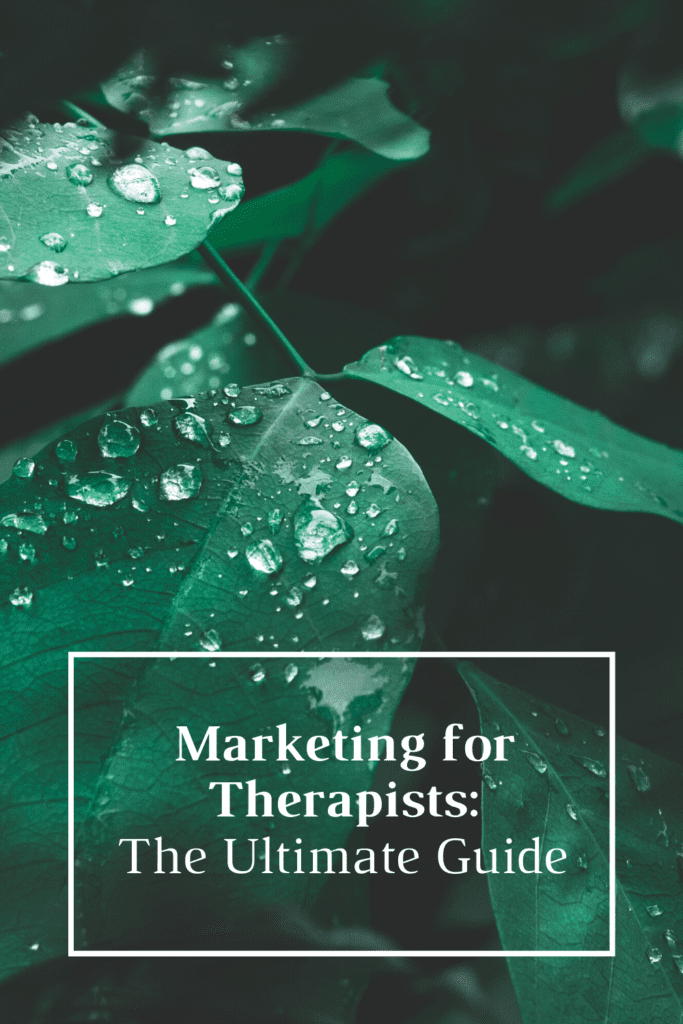 Marketing for Therapists_ The Ultimate Guide