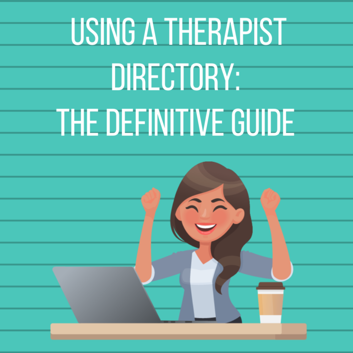 Using a Therapist Directory: The Definitive Guide