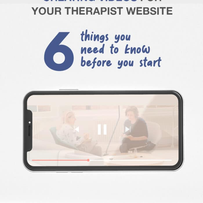 Creating Videos for your Therapist Website 6 things you NEED to know BEFORE you start
